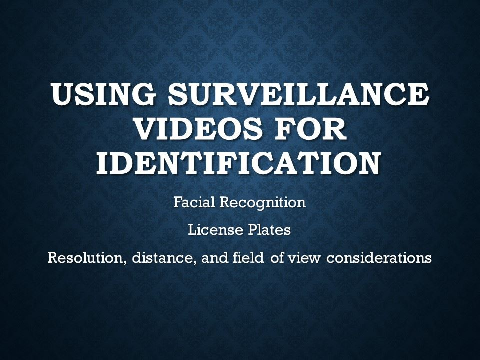 Using Surveillance Videos for ID